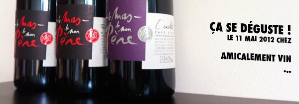 ça se déguste chez Amicalement vin – Frédéric Palacios du Mas de mon Père
